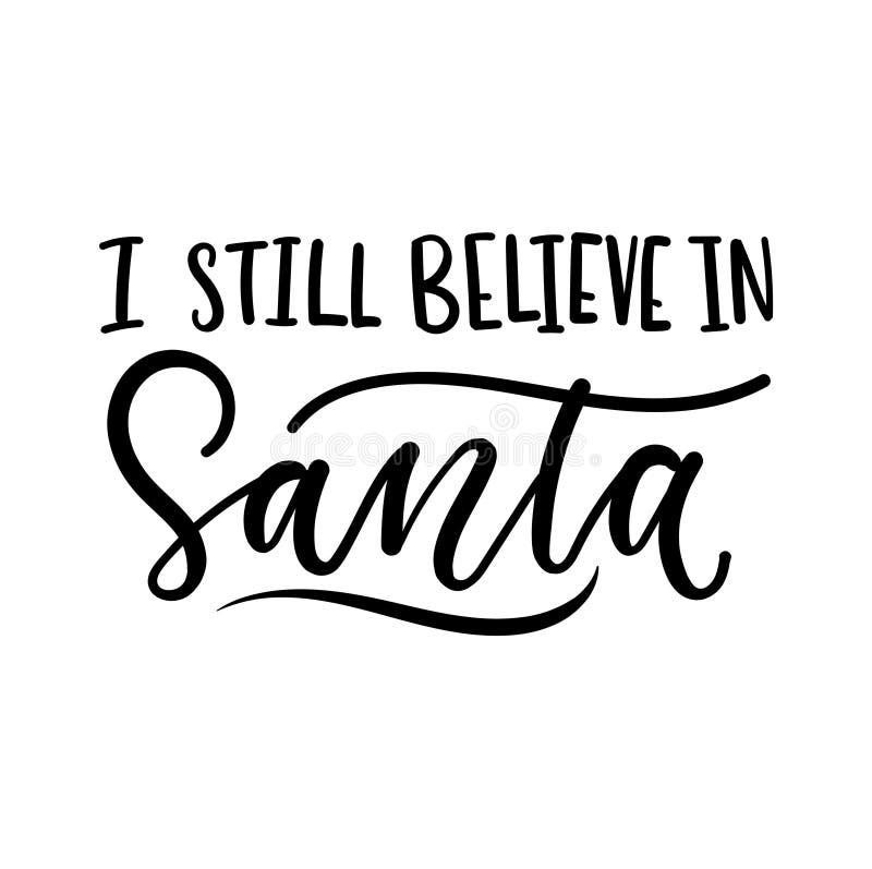Ik geloof in Kerstman nog inspirational Kerstmis van letters voorziende kaart In Kerstmis en Nieuwjaardruk voor groetkaarten, aff vector illustratie