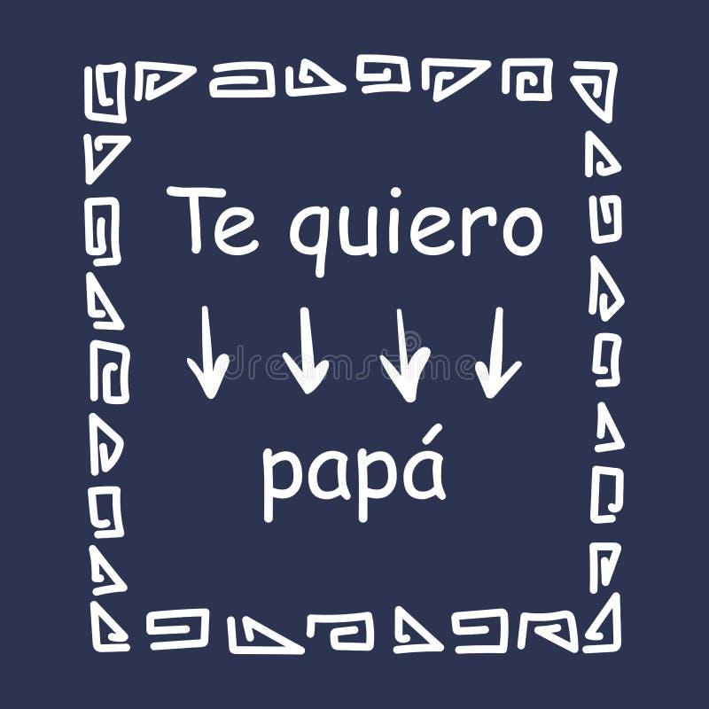 Ik houd van papa, in het Spaans Verjaardagskaart, de dag van de vader stock illustratie