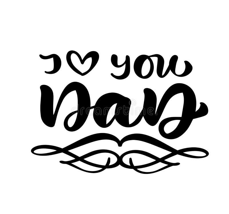 Ik houd van u Papa die zwarte vectorkalligrafieteksten van letters voorzien voor Gelukkige Vaders Dag Het moderne uitstekende met royalty-vrije illustratie