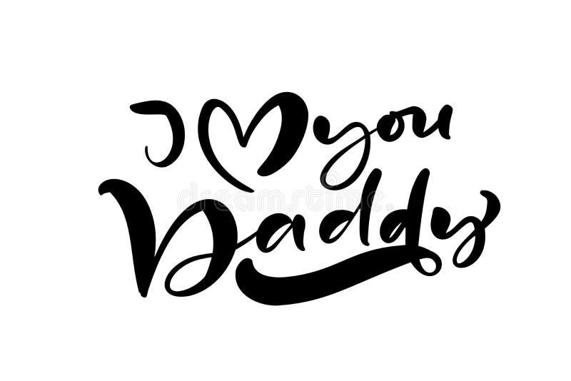Ik houd van u Papa die zwarte vectorkalligrafieteksten van letters voorziet voor Gelukkige Vaders Dag Het moderne uitstekende met stock illustratie