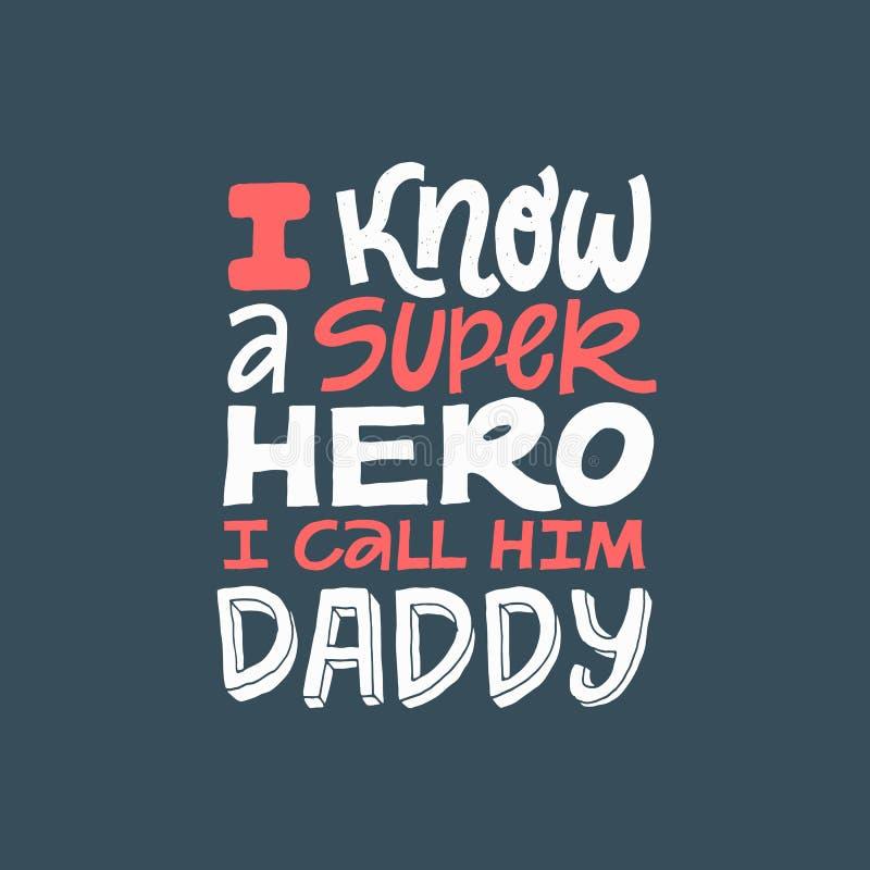 Ik ken een superhero, roep ik hem Papa Hand geschreven het van letters voorzien citaat De gelukkige vectortypografie van de vader vector illustratie