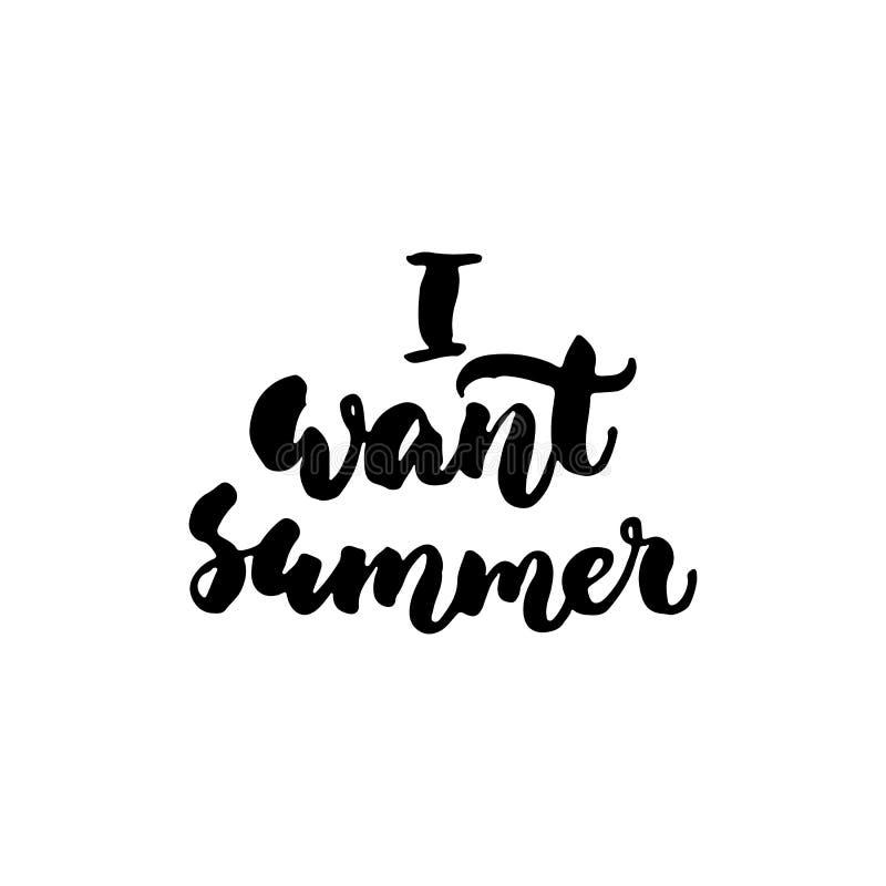 Ik wil de zomer - hand getrokken het van letters voorzien citaat op de witte achtergrond De inktinschrijving van de pretborstel v stock illustratie