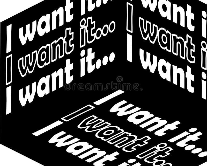 Ik wil het inschrijving Inspirational citaat, motivatie Typografie voor t-shirt, uitnodiging, het sweatshirtdruk van de groetkaar stock illustratie
