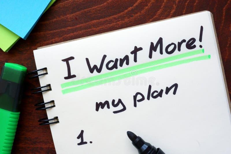 Ik wil meer Mijn die plan in een notitieboekje wordt geschreven stock afbeeldingen