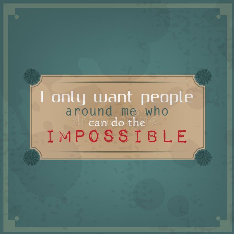Ik wil slechts mensen rond me die onmogelijk kan doen vector illustratie