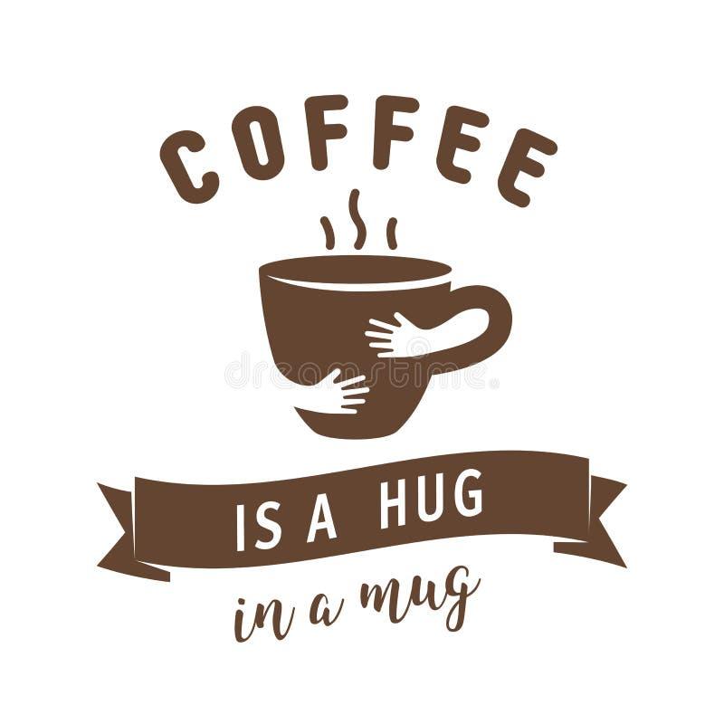 Il caffè è un abbraccio in un'illustrazione della tazza Citazione con la tazza dell'abbraccio illustrazione di stock