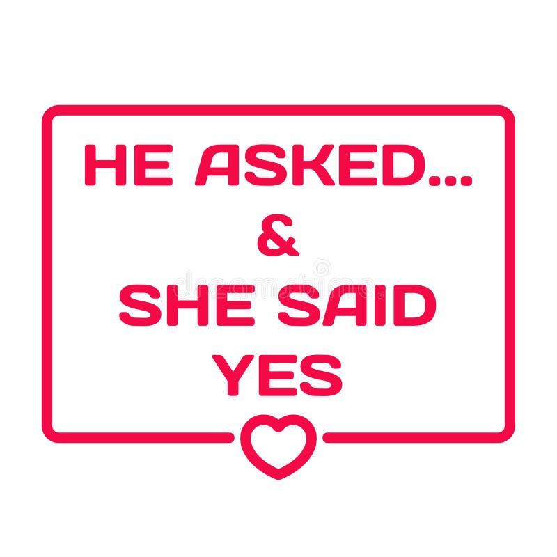 Il a demandé et elle a dit oui Coeur de bulle de dialogue de mariage illustration libre de droits