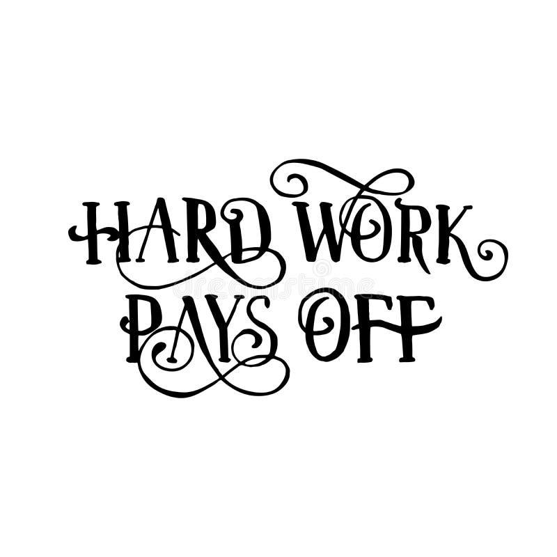 Il duro lavoro ripaga la citazione o la frase scritta a mano illustrazione di stock