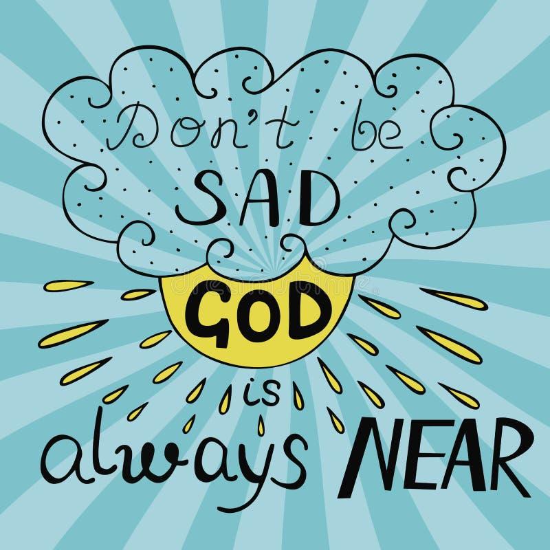 Il fondo biblico con scritto a mano non è triste, Dio è sempre vicino royalty illustrazione gratis