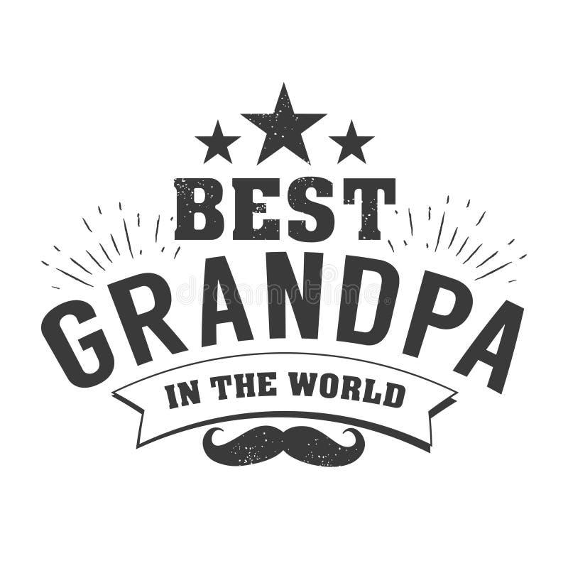 Il giorno isolato dei nonni cita sui precedenti bianchi Al migliore nonno Etichetta del nonno di congratulazioni, distintivo illustrazione vettoriale