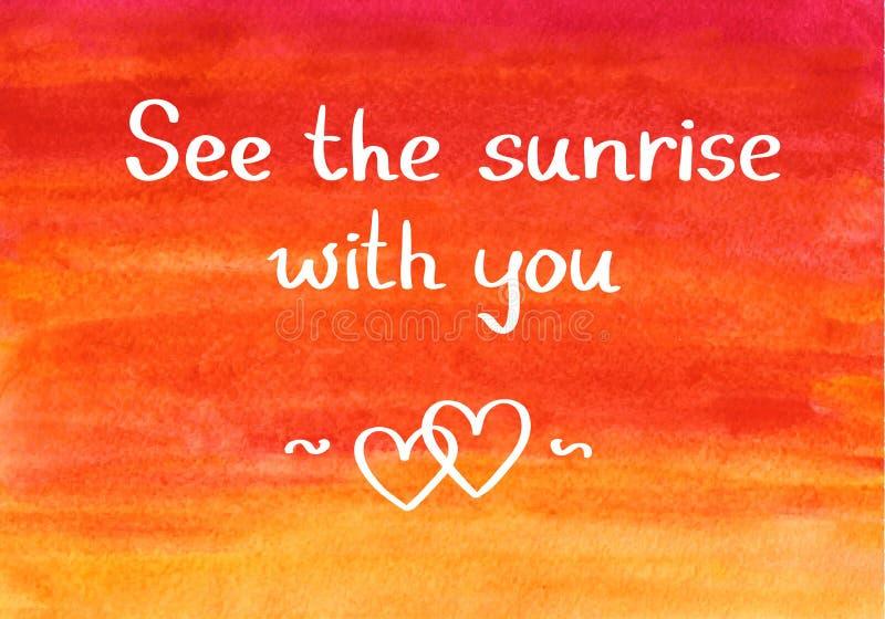Il messaggio vede l'alba con voi sul backgroud ardente del cielo fotografia stock libera da diritti