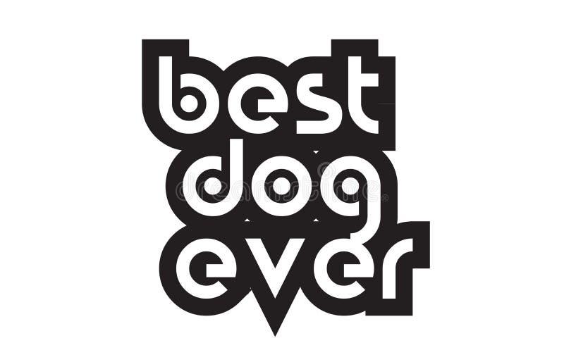 Il migliore cane del testo in grassetto che ispira mai cita la progettazione di tipografia del testo illustrazione vettoriale
