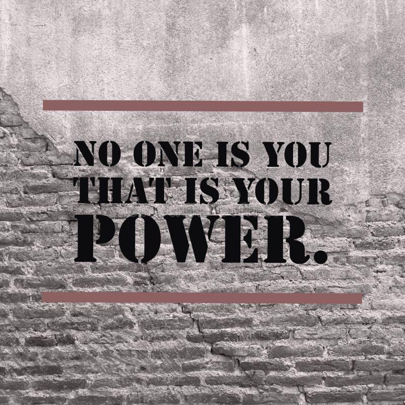 Il ` motivazionale ispiratore di citazione nessuno è voi che è il vostro ` di potere fotografie stock libere da diritti