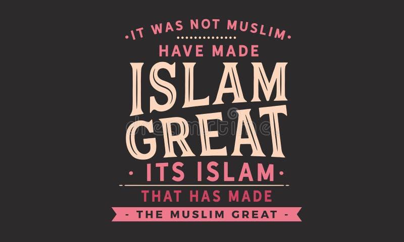 Il n'était pas musulman ont rendu l'Islam grand, son Islam qui a rendu les musulmans grands illustration stock