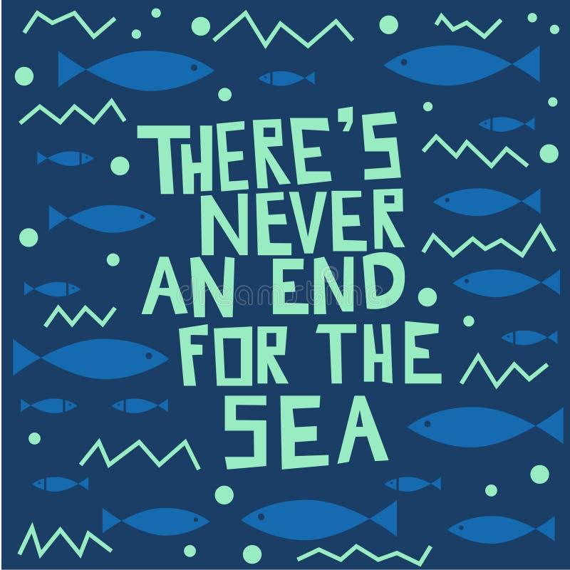 Il n'y a jamais une extrémité pour la mer lettrage illustration libre de droits