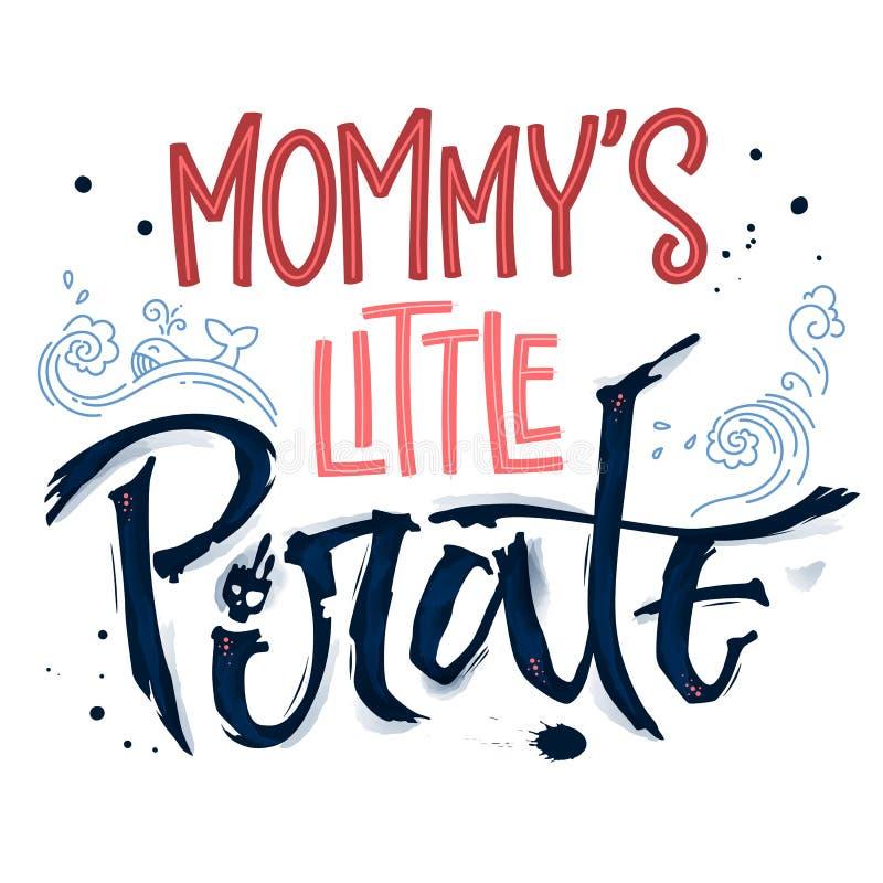 Il piccolo pirata della mamma d'iscrizione disegnata a mano di frase illustrazione vettoriale