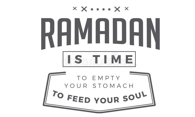 Il Ramadan è tempo di svuotare il vostro stomaco per alimentare la vostra anima royalty illustrazione gratis