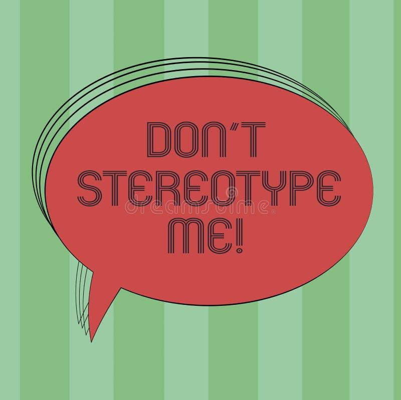 Il segno del testo che mostra Don T mi stereotipa Foto concettuale qualsiasi pensiero ampiamente adottato dai tipi specifici spaz royalty illustrazione gratis