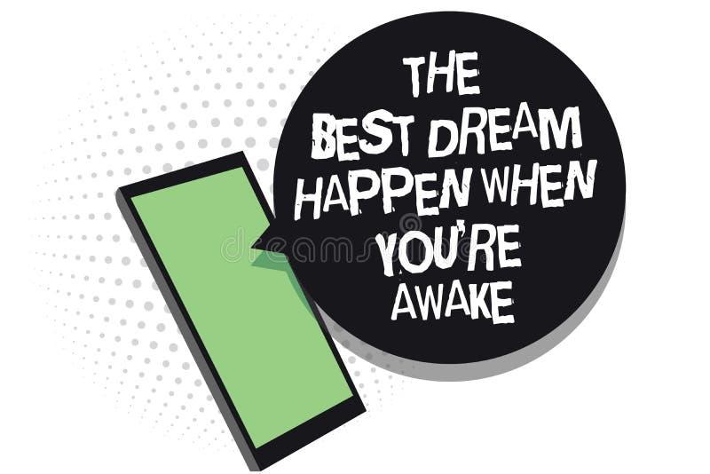 Il segno del testo che mostra il migliore sogno accade quando con riferimento a siete sveglio I sogni concettuali della foto avve illustrazione di stock