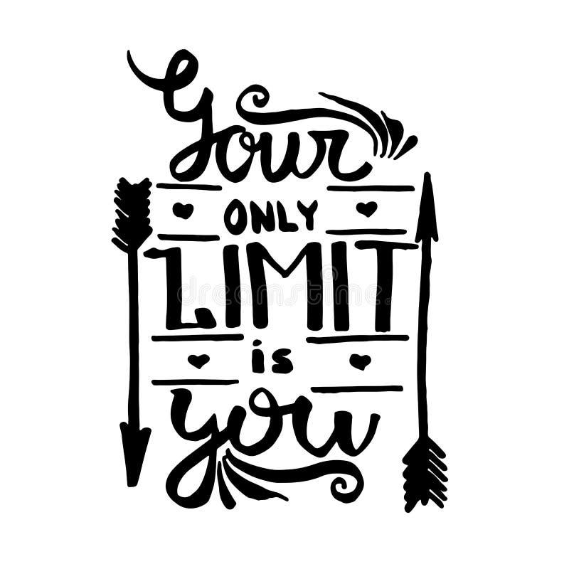Il vostro solo limite è voi calligrafia del monogramma della scrittura Grafico del manifesto di frase che desing Vettore inciso d illustrazione vettoriale