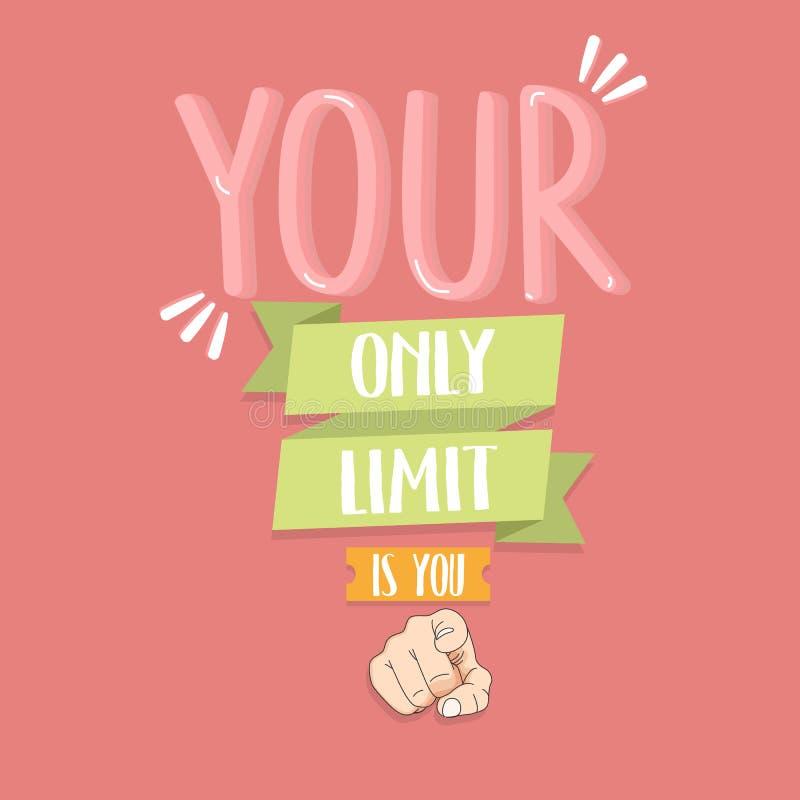 Il vostro soltanto limite è voi cita il dito che indicate la motivazione royalty illustrazione gratis