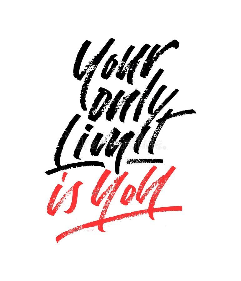 Il vostro soltanto limite è voi citazione motivazionale Chiamata disegnata a mano della spazzola royalty illustrazione gratis