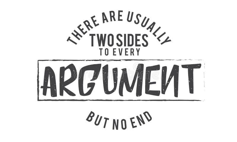 Il y a habituellement deux côtés à chaque argument mais aucune extrémité illustration stock