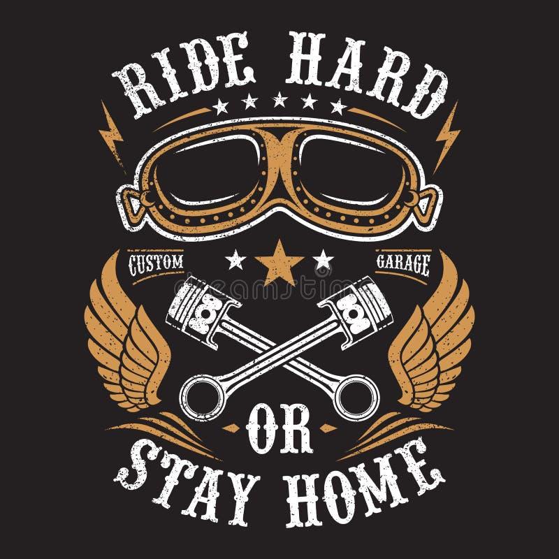 Illustration Biker, Ride Hard Or Stay Home royalty free illustration