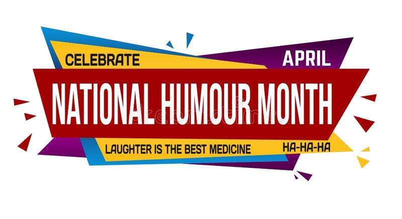 Illustration of a colorful [Celebrate National Humour Month] sign against a white background. An illustration of a colorful [Celebrate National Humour Month] royalty free illustration