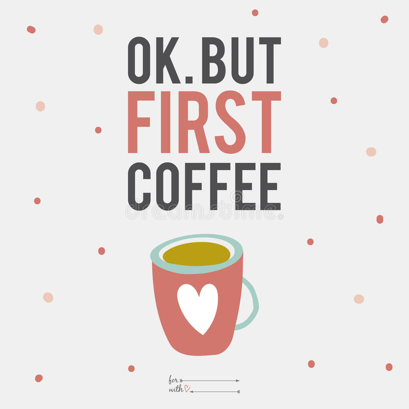 Cute And Inspiring Quotes: Illustration Cup Of Coffee With Cute Motivational Stock