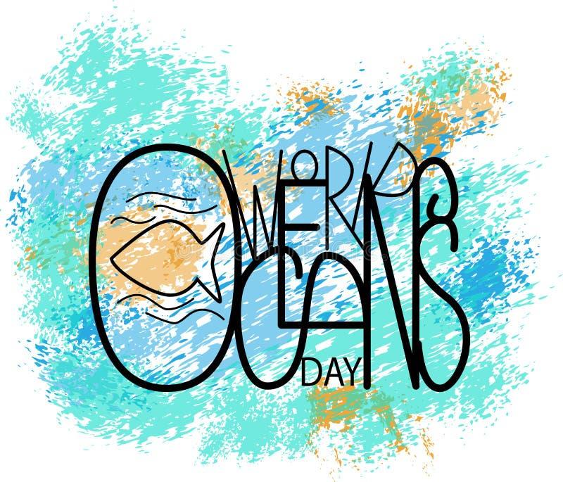 Illustration de vecteur de jour d'océan du monde Lettrage et effet d'aquarelle illustration libre de droits
