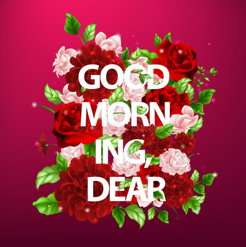 Illustration Of Flowers With Lettering Good Morning Dear Stock ...