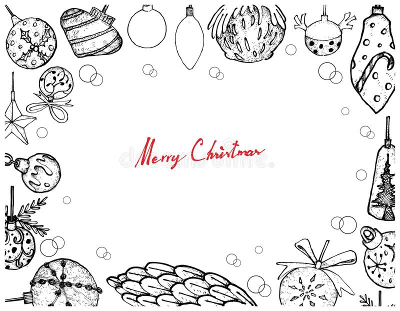 Hand Drawn of Christmas Ornaments Frame on White Background. Illustration Frame of Hand Drawn Sketch of Various Style of Lovely Christmas Balls and Christmas vector illustration