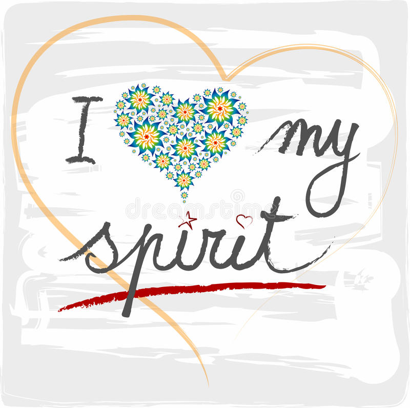 Download Illustration I Love My Spirit Stock Vector - Illustration of spirit, writing: 19323496