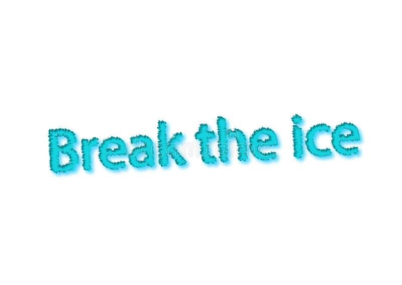 Illustration, Idiom schreiben Bruch das Eis, das in eine Weißrückseite lokalisiert wird stock abbildung