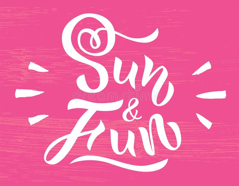 Illustration of phrase Sun and Fun. Hand drawn lettering. Calligraphic element for your design. Vector illustration. Illustration of phrase Sun and Fun on pink vector illustration