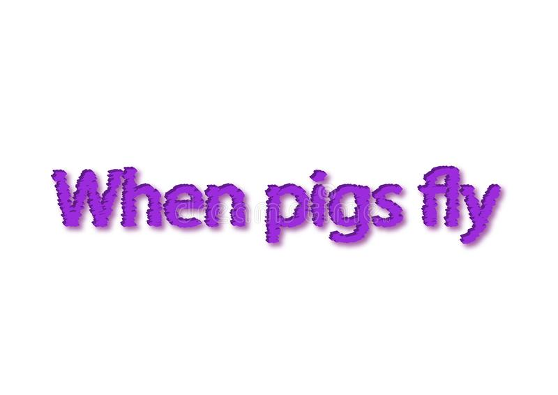 Illustration, purple when pigs fly idiom write isolated in a white background royalty free illustration
