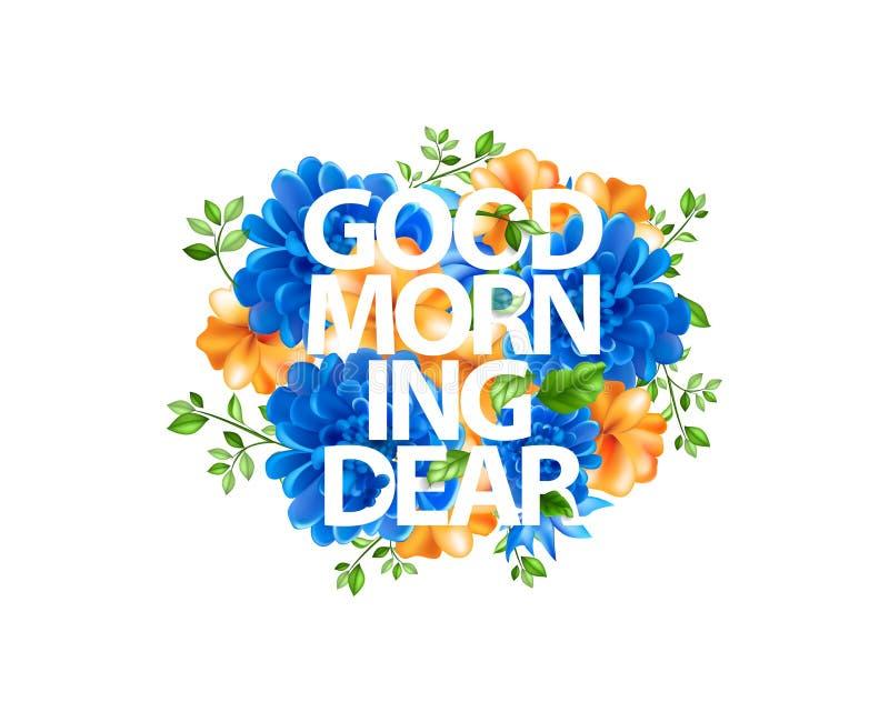 Illustration von Blumen mit dem Beschriften des guten Morgens lieb stock abbildung