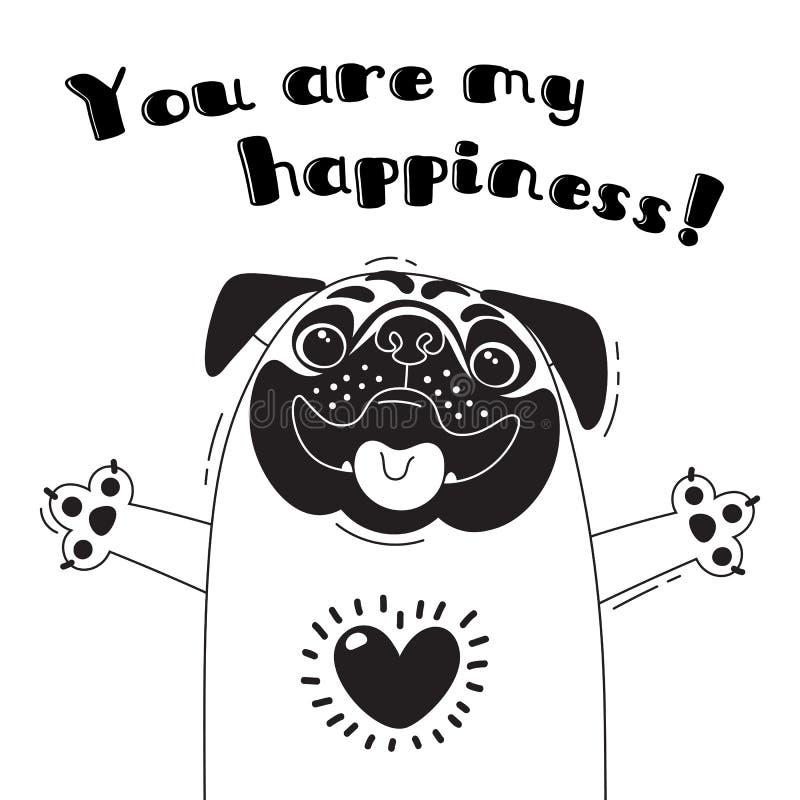 Illustrationen med glad mops, som säger - du är min lycka För design av roliga avatars, välkomna affischer och kort stock illustrationer