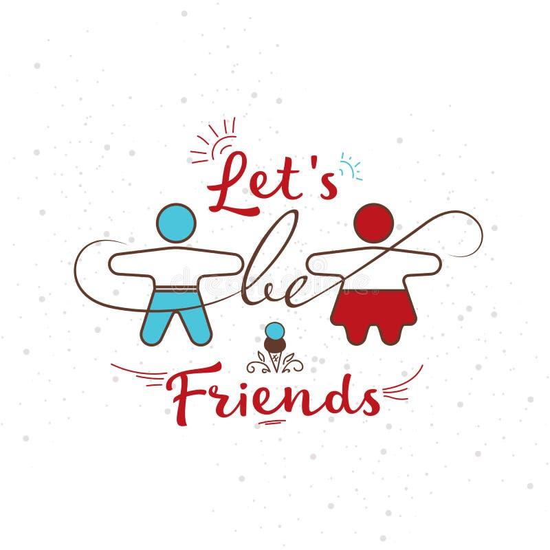 Illustrationen med inskrift`en lät ` s vara vän` och flickan och pojken för två personer stock illustrationer