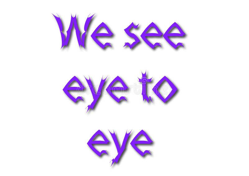 Illustrationidiomet skriver oss ser ögat till ögat som isoleras i en vit b stock illustrationer