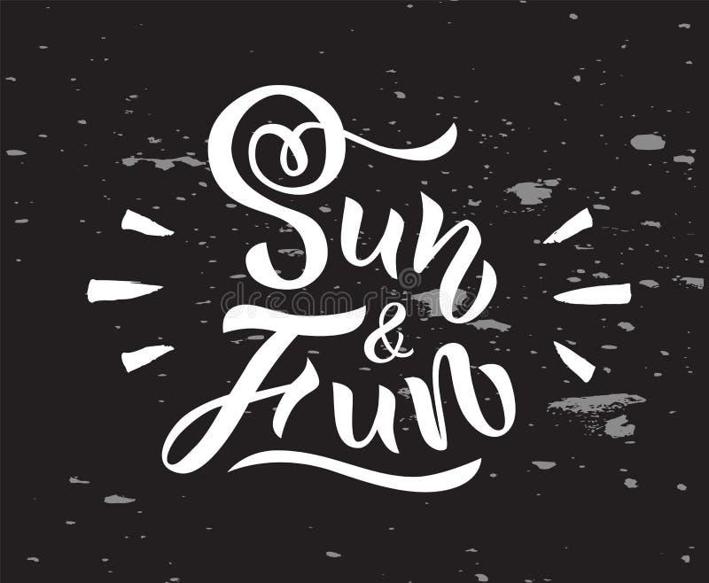 Illustrazione del Sun e del divertimento di frase Iscrizione disegnata a mano Elemento calligrafico per la vostra progettazione I royalty illustrazione gratis