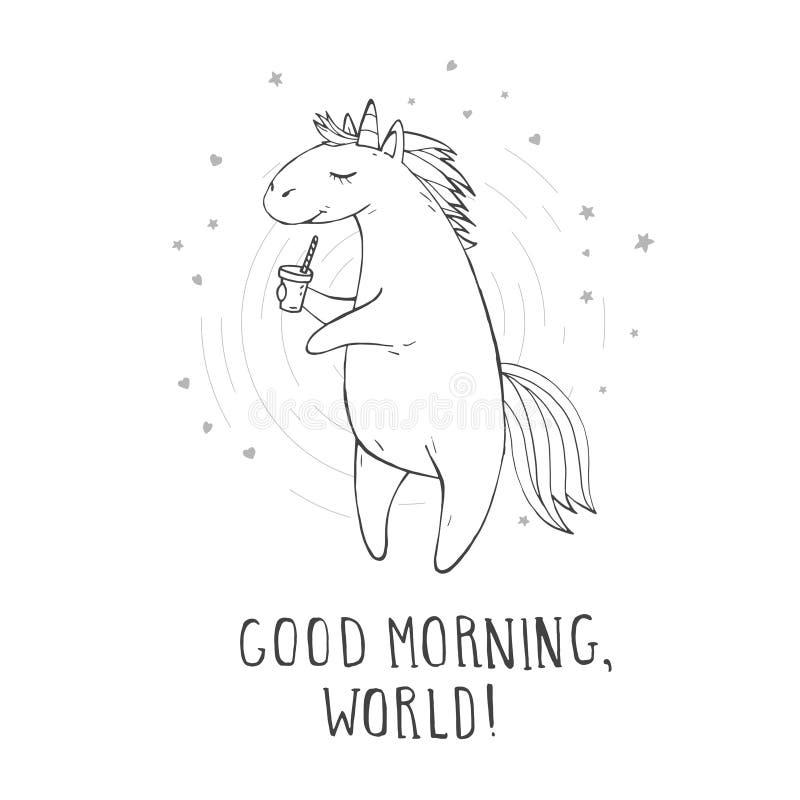 Illustrazione di vettore dell'unicorno sveglio disegnato a mano con le stelle, i cuori, il caffè ed il testo - BUONGIORNO, MONDO! illustrazione vettoriale
