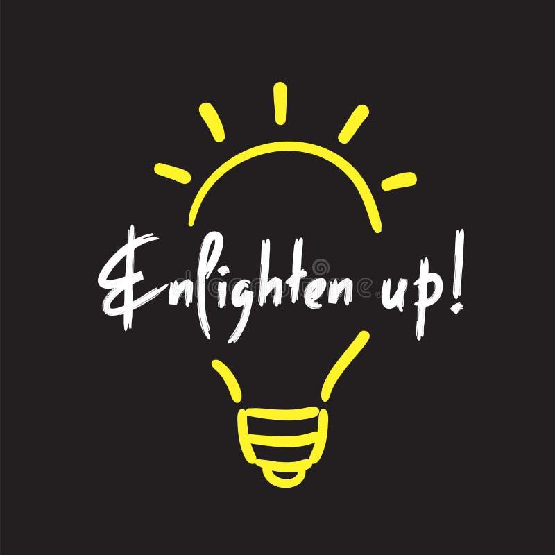 Ilumine acima de - simples inspire e citações inspiradores Idioma inglês, rotulando Imprima para o cartaz inspirado, t-shirt, sac ilustração do vetor