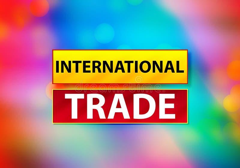 Ilustração colorida abstrata de comércio internacional do projeto de Bokeh do fundo ilustração stock