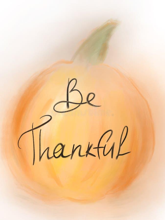 Ilustração feliz da ação de graças, cartão sazonal Seja texto escrito à mão grato no fundo simples da abóbora Dê agradecimentos ilustração royalty free