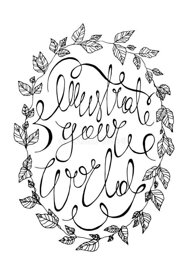 Ilustre seu cartaz preto e branco da caligrafia do vetor do mundo cópia de rotulação bonita da tipografia com uma grinalda erval  ilustração do vetor
