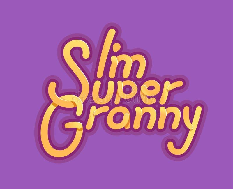 Im έξοχη γιαγιά - απεικόνιση για την ημέρα γιαγιάδων - λογότυπο και σύνθημα για την μπλούζα, το καπέλο του μπέιζμπολ ή την κάρτα, απεικόνιση αποθεμάτων