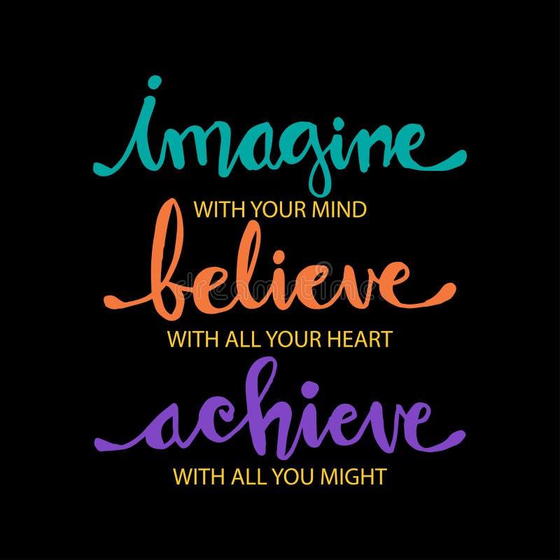 Imagínese con su mente, crea con su corazón, alcance con toda su fuerza stock de ilustración