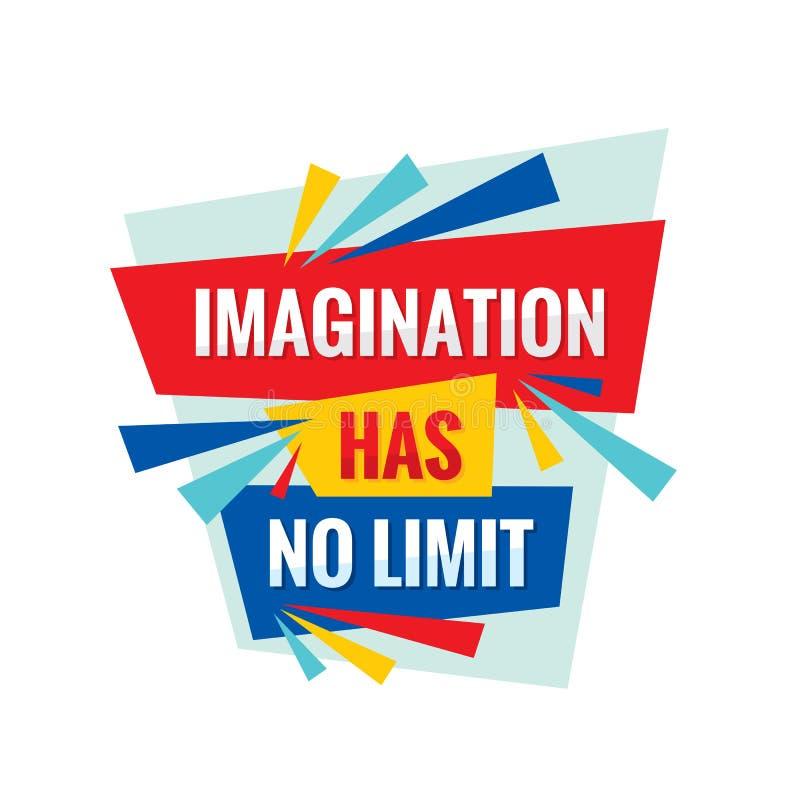 A imaginação não tem nenhum limite - citações conceptuais Ilustração abstrata da bandeira do conceito Cartaz da tipografia do vet ilustração stock